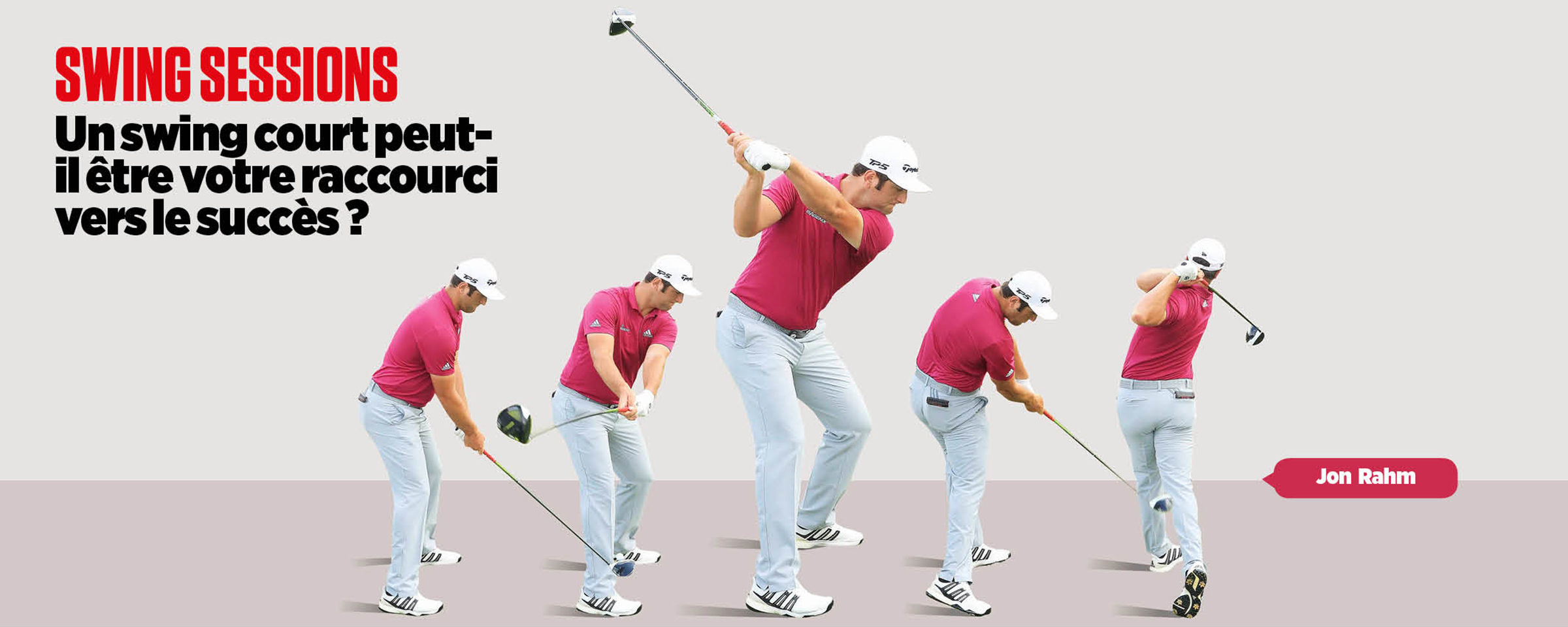 Swing sessions avec Jon Rahm